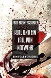 Abel und ein Fall von Notwehr: Ein Fall für Abel - Cassiopeiapress Kriminalroman
