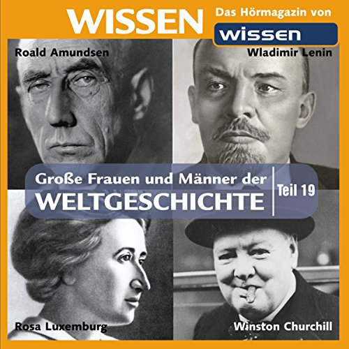 Große Frauen und Männer der Weltgeschichte 19 Audiobook By Wolfgang Suttner, Anke Susanne Hoffmann cover art