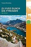 Zu Fuss durch die Pyrenäen. Der Osten (Naturpunkt)