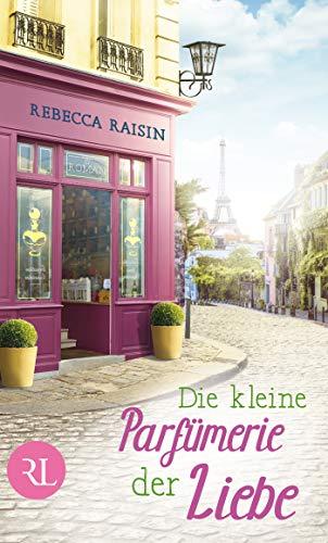 Die kleine Parfümerie der Liebe: Roman (Paris Love, Band 3)