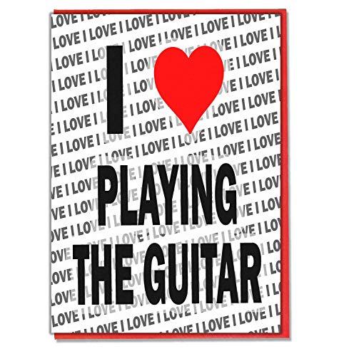 Ik hou van het spelen van de gitaar - wenskaart - Verjaardagskaart - Dames - Heren - Dochter - Zoon - Vriend - Echtgenoot - Vrouw - Broer - Zuster