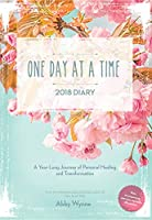 One Day at a Time Diary 2018: A Year-long Journey of Personal Healing and Transformation