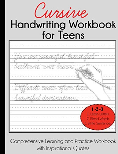 Cursive Handwriting Workbook for Teens: Comprehensive Learning and Practice Workbook with Inspirational Quotes