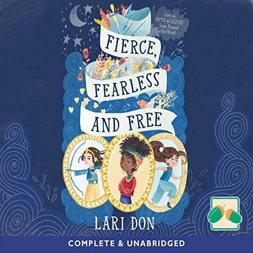 Fierce, Fearless and Free audiobook cover art