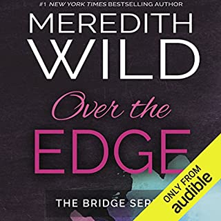 Over the Edge                   Written by:                                                                                                                                 Meredith Wild                               Narrated by:                                                                                                                                 Stephanie Wyles,                                                                                        Lance Greenfield,                                                                                        Victor Bevine                      Length: 7 hrs and 57 mins     1 rating     Overall 3.0