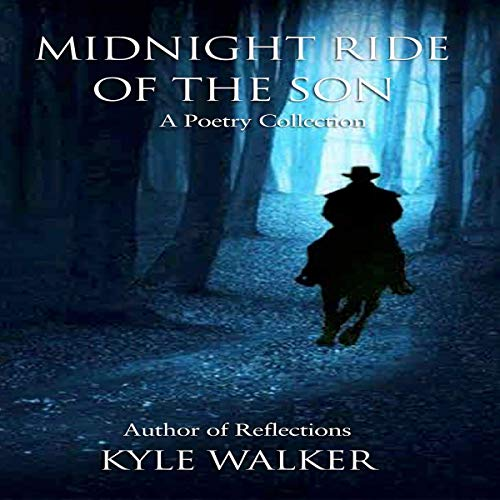 Midnight Ride of the Son: A Poetry Collection cover art