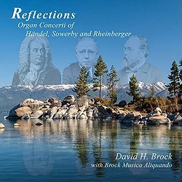 Reflections: Organ Concerti of Händel, Sowerby & Rheinberger