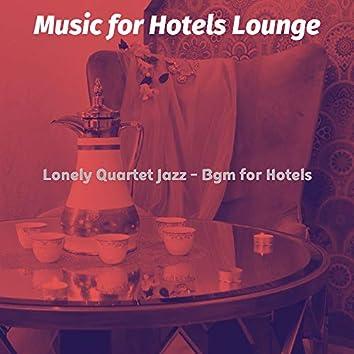 Lonely Quartet Jazz - Bgm for Hotels