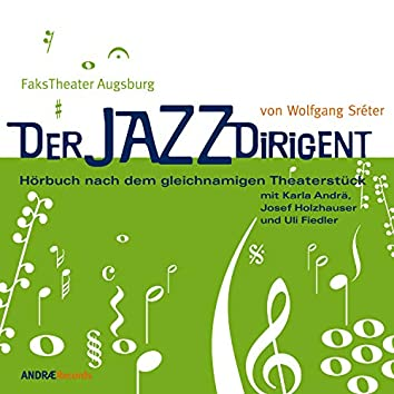 Der Jazzdirigent (Hörspiel nach dem gleichnamigen Theaterstück)