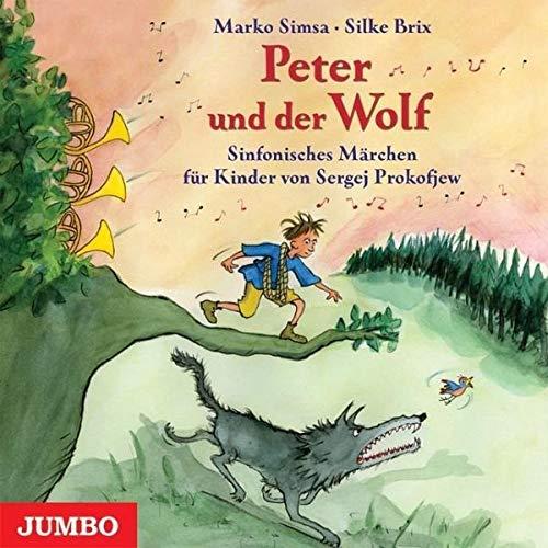 Peter und der Wolf. CD: Ein sinfonisches Märchen für Kinder von Sergei Prokofjew: Ein sinfonisches Mrchen fr Kinder von Sergei Prokofjew