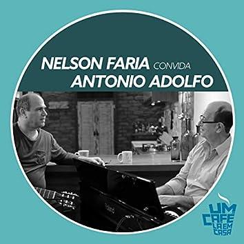 Nelson Faria Convida Antônio Adolfo. Um Café Lá Em Casa