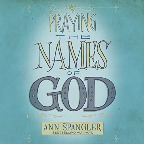 Praying the Names of God audiobook cover art