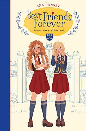 Primer año en el internado (Best Friends Forever 1)
