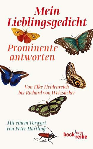 Mein Lieblingsgedicht: Prominente antworten. Von Elke Heidenreich bis Richard von Weizsäcker