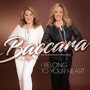 I Belong To Your Heart (feat. María Mendiola & Cristina Sevilla)