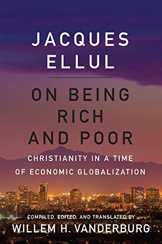 On Being Rich and Poor: Christianity in a Time of Economic Globalization (English Edition)