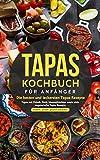Tapas Kochbuch für Anfänger - Di...
