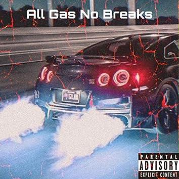 All Gas No Breaks (feat. 4kmazii)