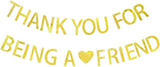 Thank You for Being A Friend Banner, Thank Friends, Friends Party, Birthday Party Banner Signs Decor (Gold)