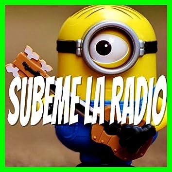 Súbeme la Radio (Minions Remix)