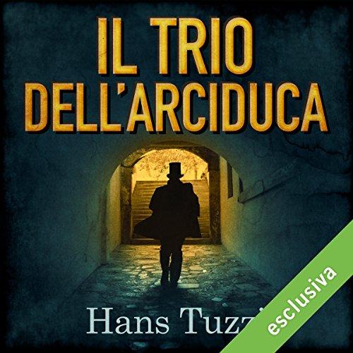 Il Trio dell'arciduca (Il ciclo di Neron Vukcic 1) | Hans Tuzzi