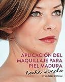 Aplicacion del Maquillaje Para Piel Madura: Hecha Simple