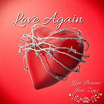 Love Again (feat. Zay)