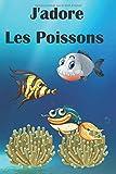 J'adore Les Poissons: Maintenance de votre aquarium d'eau de mer| Livre, cahier, journal avec suivi  réglages pour poissons, cycle d'azote | 15,24 x ... passionnés de poissons et d'aquariophilie.