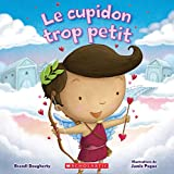 Le Cupidon Trop Petit (French Edition)