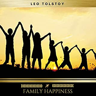 Family Happiness                   Written by:                                                                                                                                 Leo Tolstoy                               Narrated by:                                                                                                                                 Sean Murphy                      Length: 2 hrs and 55 mins     Not rated yet     Overall 0.0