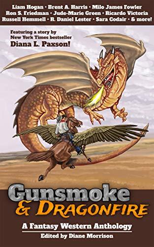 Gunsmoke & Dragonfire: A Fantasy Western Anthology (English Edition)