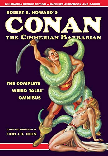 Robert E. Howard's Conan the Cimmerian Barbarian: The Complete Weird Tales Omnibus