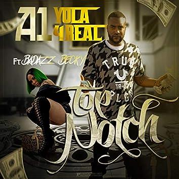 Top Notch (feat. Badazz Becky)
