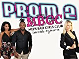 Mel's Bad Girls Club - Prom II