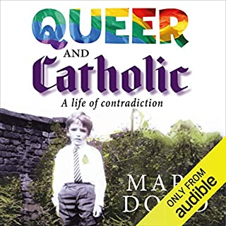 Queer and Catholic     A Life of Contradiction              By:                                                                                                                                 Mark Dowd                               Narrated by:                                                                                                                                 Mark Dowd                      Length: 8 hrs and 32 mins     24 ratings     Overall 4.4