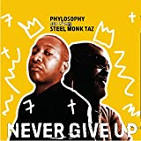Never Give Up (feat. Steel Monk Taz)...