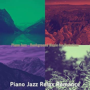 Piano Jazz - Background Music for Downtime