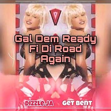 Gal Dem Ready Fi Di Road Again