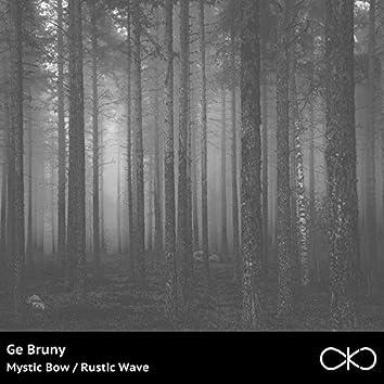 Mystic Bow / Rustic Wave
