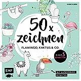 50 x zeichnen ? Flamingo, Kaktus und Co.: In nur 5 Schritten zum Lieblingsmotiv: Mit Watercolor-Effekten - Anne Kubik