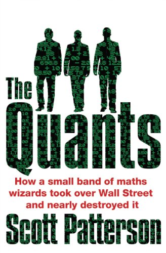 The Quants: The maths geniuses who brought down Wall Street (English Edition)
