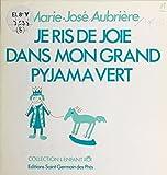 Je ris de joie dans mon grand pyjama vert (French Edition)