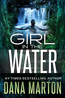 Girl in the Water (Civilian Personnel Recovery Unit Book 3) by [Dana Marton]