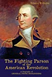 The Fighting Parson of the American Revolution: A Biography of General Peter Muhlenberg
