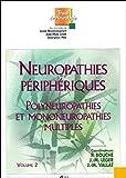 Neuropathies périphériques - Volume 2, Polyneuropathies et mononeuropathies multiples