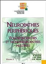 Neuropathies périphériques - Volume 2, Polyneuropathies et mononeuropathies multiples de Julien Bogousslavsky