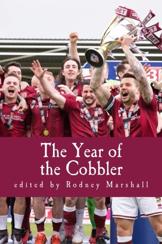 The Year of the Cobbler: Reflections on a lifetime and a season supporting Northampton Town FC