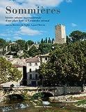 Sommières: Histoire urbaine et monumentale d'une place forte en Languedoc oriental