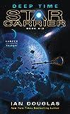 Deep Time: Star Carrier: Book Six