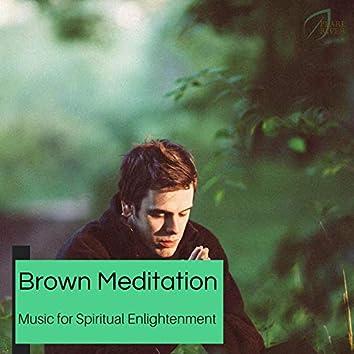 Brown Meditation - Music For Spiritual Enlightenment